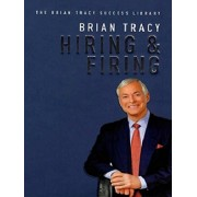 Hiring and Firing The Brian Tracy Success Library