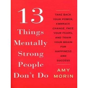 13Things Mentally Strong People Dont Do